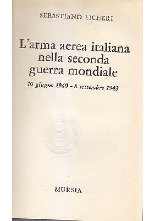 L ARMA AEREA ITALIANA NELLA SECONDA GUERRA MONDIALE Sebastiano Licheri  Mursia