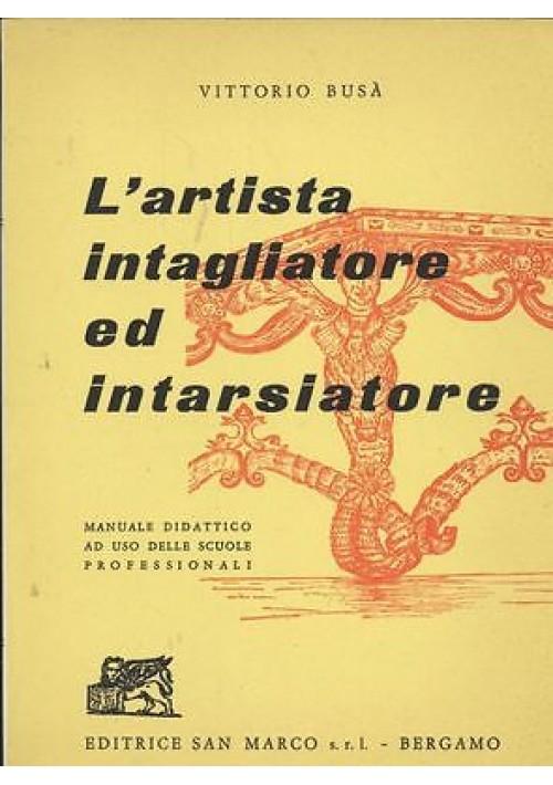 L ARTISTA INTAGLIATORE ED INTARSIATORE Vittorio Busà 1963 San Marco