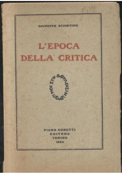 L EPOCA DELLA CRITICA di Giuseppe Sciortino 1924 Piero Gobetti editore - dedica autografa di Sciortino