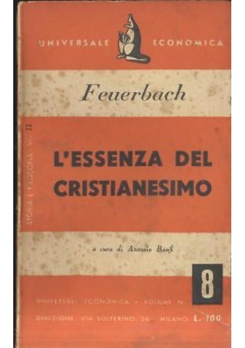 L ESSENZA DEL CRISTIANESIMO di Feuerbach 1949 universale economica a cura Banfi