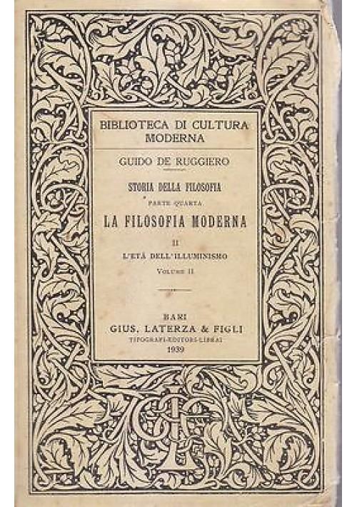 L ETÀ DELL ILLUMINISMO di Guido De Ruggiero 1934 FILOSOFIA MODERNA p. IV vol. 2