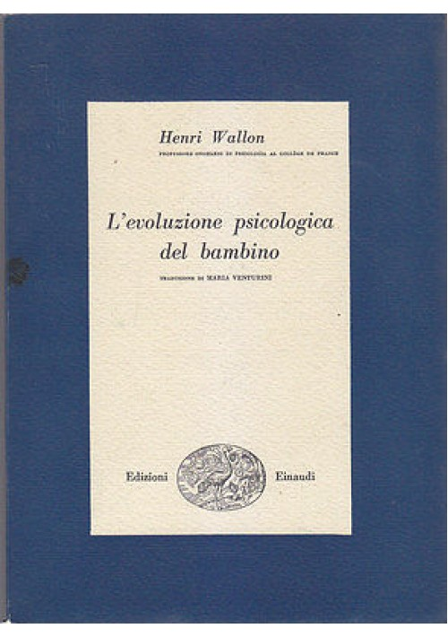 L EVOLUZIONE PSICOLOGICA DEL BAMBINO di Henri Wallon 1952 Einaudi Editore