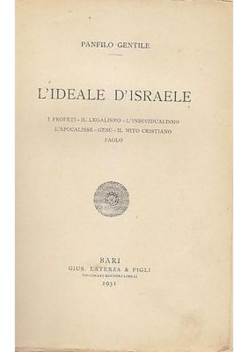 L IDEALE D ISRAELE di Panfilo Gentile - Laterza 1931 - I profeti il legalismo