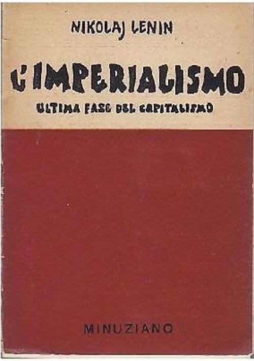 L IMPERIALISMO ULTIMA FASE DEL CAPITALISMO di Nikolaj Lenin - 1946 Minuziano