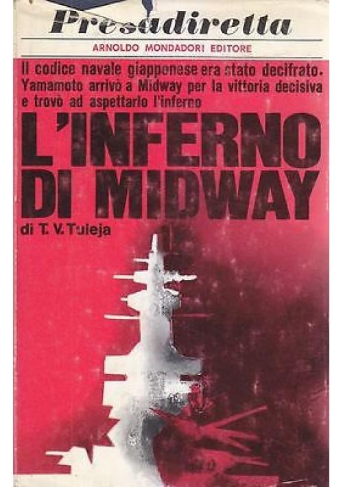L INFERNO DI MIDWAY di T. V. Tuleja - Mondadori editore, I edizione 1972