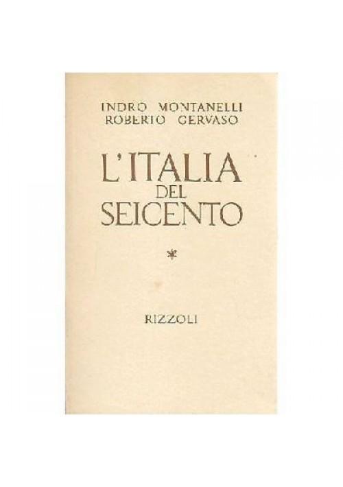 L ITALIA DEL SEICENTO di Indro Montanelli -1970  Rizzoli