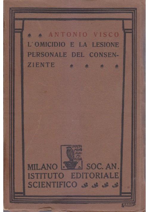 L OMICIDIO E LA LESIONE PERSONALE DEL CONSENZIENTE di Antonio Visco 1929