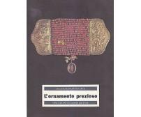 L ORNAMENTO PREZIOSO a cura di Patrizia Ciambelli 1989 De Luca edizioni d arte *