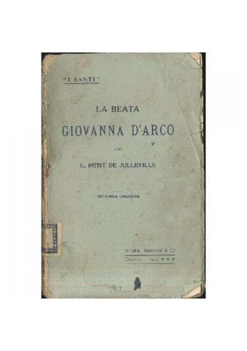 L. Petit De Julleville LA BEATA GIOVANNA D'ARCO Desclée e C. 1909 editori *