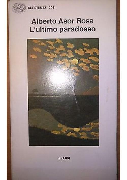 L ULTIMO PARADISO di Alberto Asor Rosa 1985 Einaudi gli struzzi