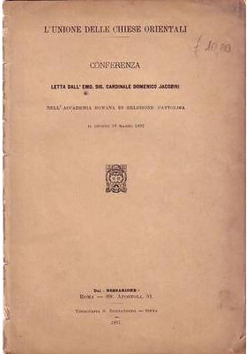 L UNIONE DELLE CHIESE ORIENTALI CONFERENZA DEL CARDINALE DOMENICO JACOBINI 1897