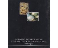 L UOMO DI ALTAMURA E LA GROTTA DI LAMALUNGA IMMAGINI soprintendenza Archeologica