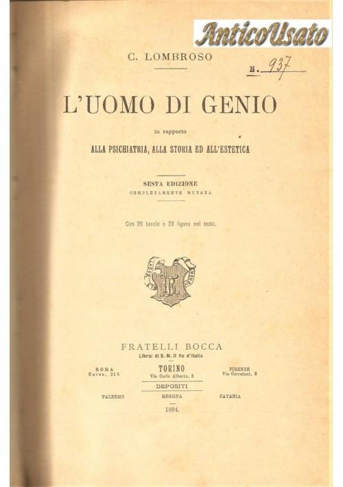 L UOMO DI GENIO in rapporto alla psichiatria di Cesare Lombroso 1894 Bocca