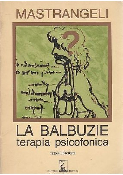 LA BALBUZIE  TERAPIA PSICOFONICA di Vincenzo Mastrangeli 1988 Editrice Ipotesi
