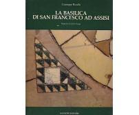 LA BASILICA DI SAN FRANCESCO AD ASSISI di Giuseppe Rocchi  1982 Sansoni *