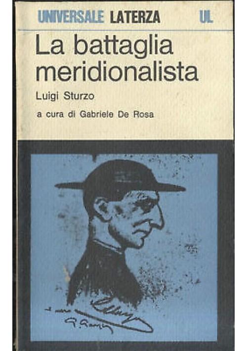 LA BATTAGLIA MERIDIONALISTA di Luigi Sturzo - Laterza editore