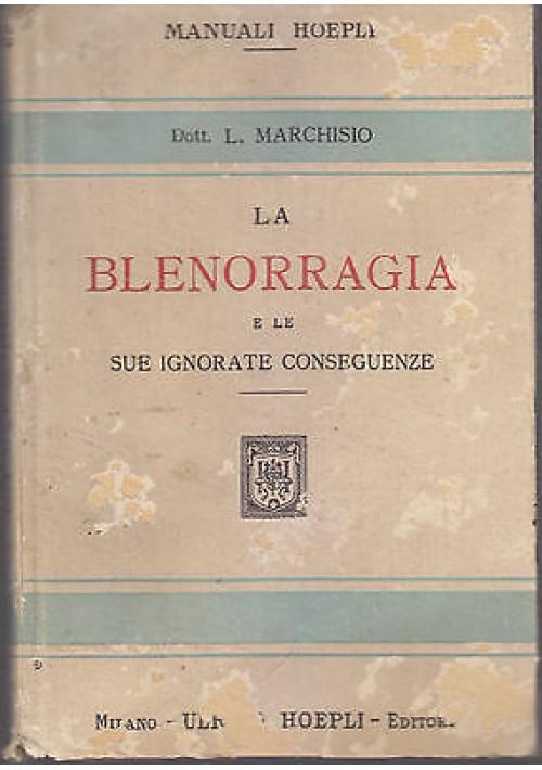 LA BLENORAGGIA E LE SUE IGNORATE CONSEGUENZE Lino Marchisio 1925 Ulrico Hoepli