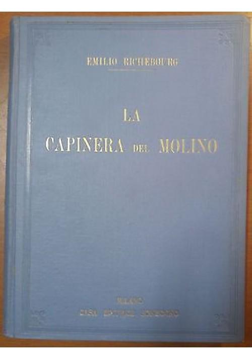 LA CAPINERA DEL MOLINO Emilio Richebourg - Sonzogno presum. anni '30 illustrato