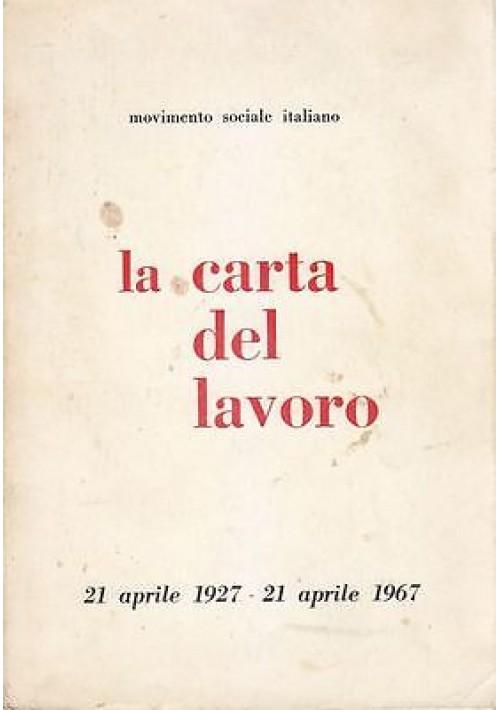 LA CARTA DEL LAVORO 21 aprile 1927 21 aprile 1967 movimento sociale italiano