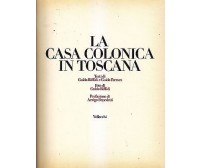 LA CASA COLONICA IN TOSCANA di Guido Biffali e Guido Ferrara  1975 Vallecchi *