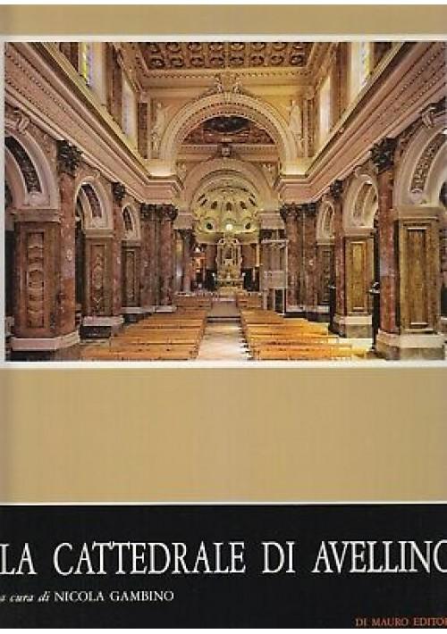 LA CATTEDRALE DI AVELLINO a cura di Nicola Gambino 1985 De Mauro editore