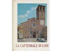 LA CATTEDRALE DI LODI Alessandro Caretta  Alessandro. Degani  Armando Novasconi 1966 *
