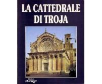 LA CATTEDRALE DI TROJA di Don Mario De Santis - Plurigraf editore, 1987