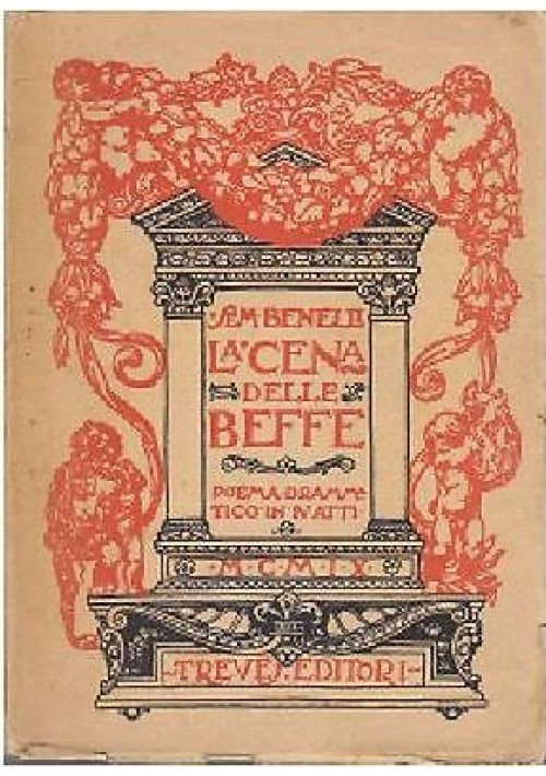 LA CENA DELLE BEFFE  POEMA DRAMMATICO  IV ATTI di Sem Benelli 1927 Treves