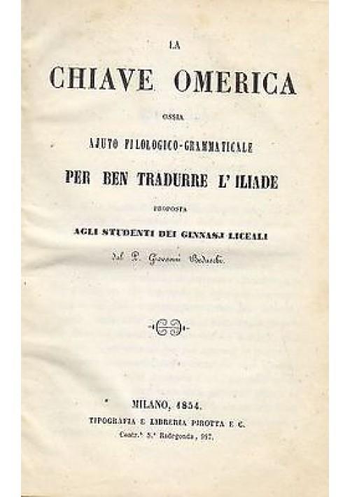 LA CHIAVE  OMERICA OSSIA  AJUTO FILOLOGICO GRAMMATICALE 1854 Giovanni Beduschi