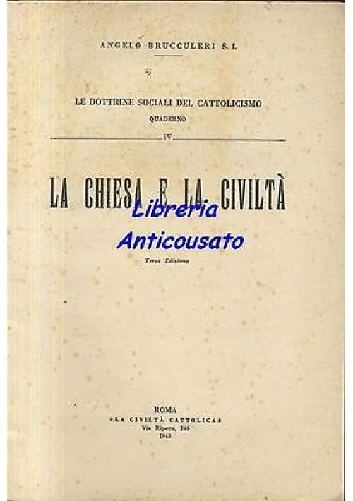 LA CHIESA E LA CIVILTÀ QUADERNO IV di Angelo Brucculeri - La Civiltà Cattolica