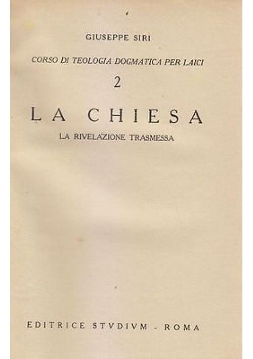 LA CHIESA la rivelazione trasmessa di Giuseppe Siri 1944 EDITRICE STUDIUM