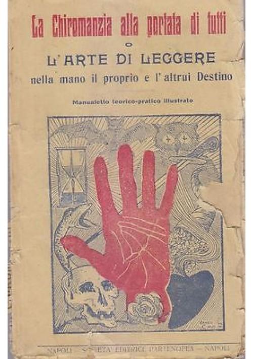 LA CHIROMANZIA ALLA PORTATA DI TUTTI o l arte di leggere nella mano il destino *