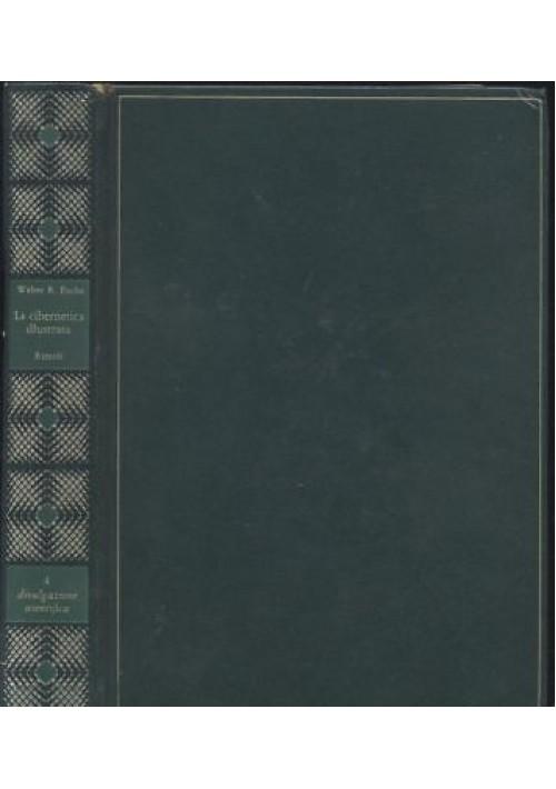 LA CIBERNETICA ILLUSTRATA W. R. Fochs 1968 Rizzoli DIVULGAZIONE SCIENTIFICA *