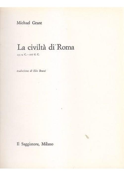 LA CIVILTA' DI ROMA 133 ac  217 ac  Michael Grant 1961 Il Saggiatore portolano