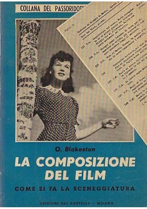 LA COMPOSIZIONE DEL FILM di O. Blakeston  1952 cinema come si fa la sceneggiatura