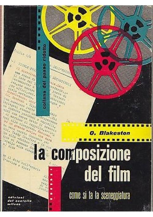LA COMPOSIZIONE DEL FILM come si fa la sceneggiatura O. Blakeston - 1957 Del Castello