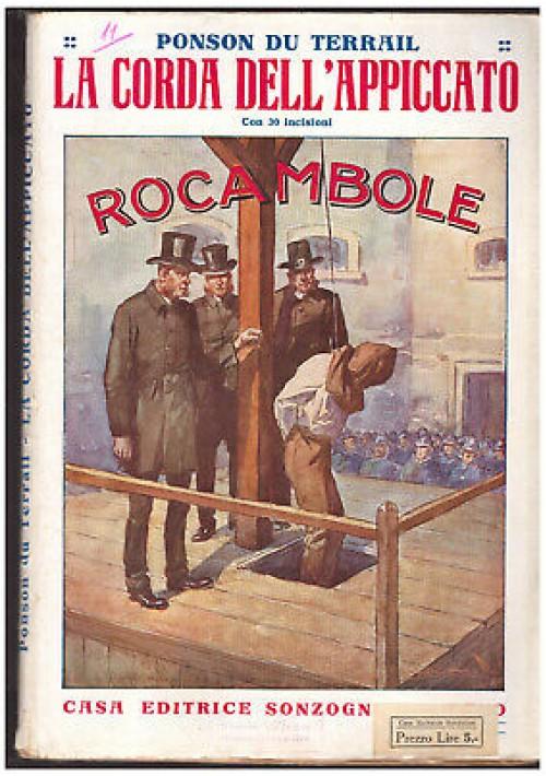 LA CORDA DELL'APPICCATO ROCAMBOLE- Ponson Du Terrail anni '20 Sonzogno illustrat