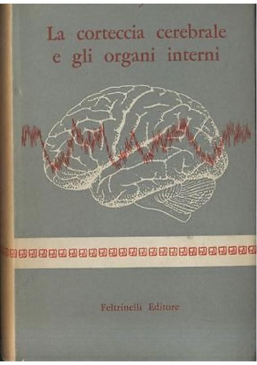 LA CORTECCIA CEREBRALE E GLI ORGANI INTERNI di K M Bykov - 1958 Feltrinelli