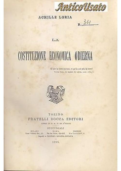 LA COSTITUZIONE ECONOMICA ODIERNA di Achille Loria 1899 Fratelli Bocca Editori
