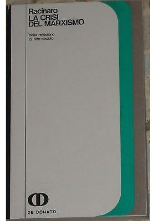LA CRISI DEL MARXISMO nella revisione di fine secolo di Racinaro 1978 De Donato