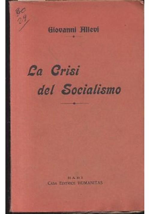 LA CRISI DEL SOCIALISMO di Giovanni Allevi - Humanitas 1913 - Bari - RARO
