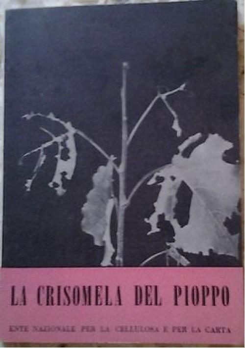 LA CRISOMELA DEL PIOPPO  ente nazionale per la cellulosa e per la carta 1956