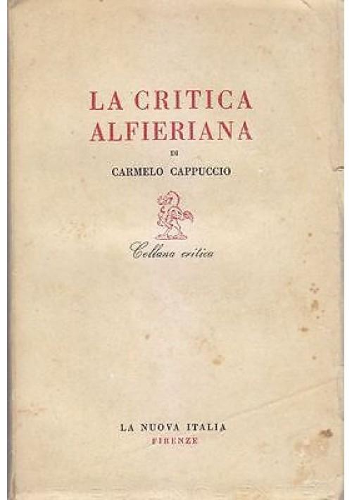 LA CRITICA ALFIERIANA di Carmelo Cappuccio 1951 La Nuova Italia collana critica