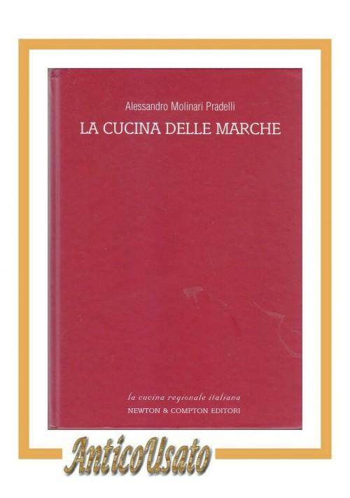 LA CUCINA DELLE MARCHE di Alessandro Molinari Pradelli 2003 Newton ricette libro