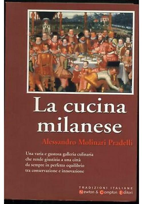 LA CUCINA MILANESE Alessandro Molinari Pradelli 2002 Newton Compton I edizione