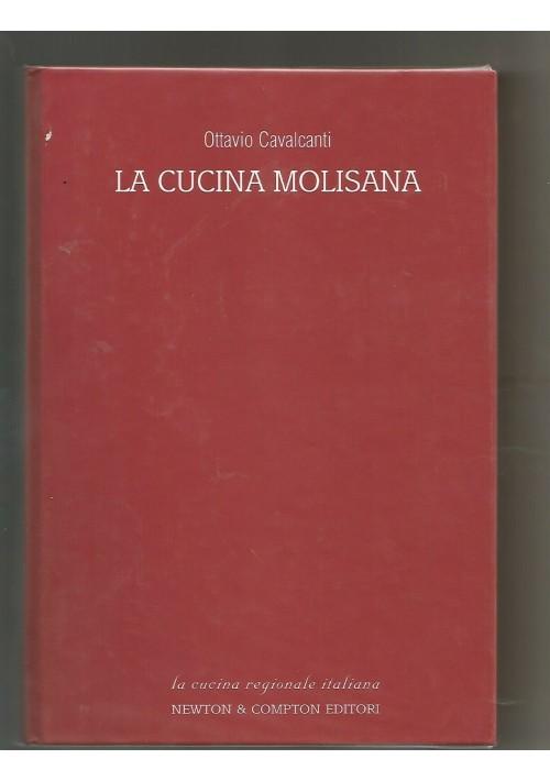 LA CUCINA MOLISANA in 300 ricette tradizionali - Ottavio Cavalcanti 2003 Newton