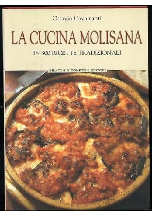 LA CUCINA MOLISANA in 300 ricette tradizionali di Ottavio Cavalcanti 2003 Newton