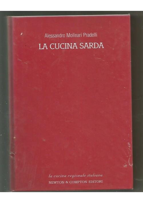 LA CUCINA SARDA ricette tradizione Alessandro Molinari Pradelli  2003 Newton
