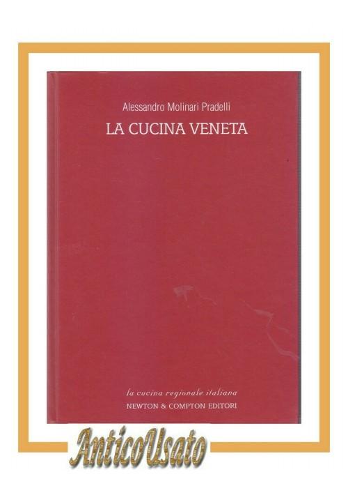 LA CUCINA VENETA di Alessandro Molinari Pradelli 2003 Newton ricette libro
