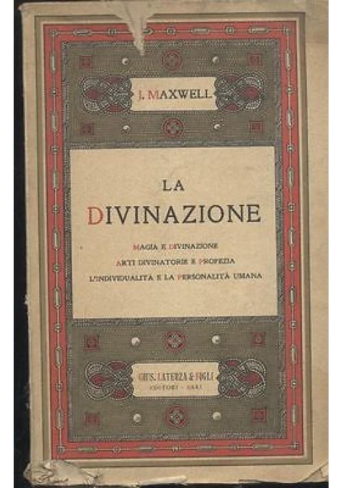 LA DIVINAZIONE Maxwell Laterza 1932 magia divinazione arti divinatorie Profezia
